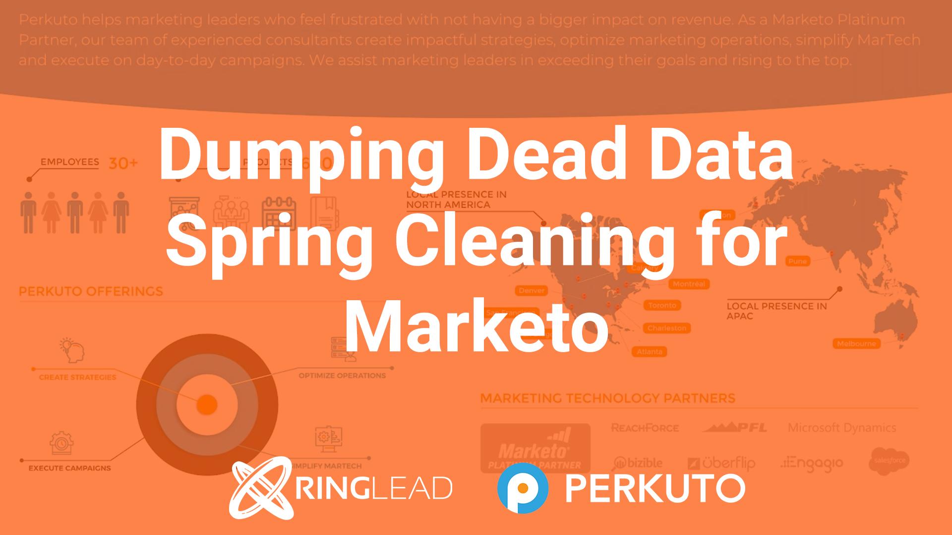 Dumping Dead Data & Spring Cleaning for Marketo
