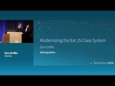 Ext JS and ES2015/6/7 - Modernizing the Ext JS Class System