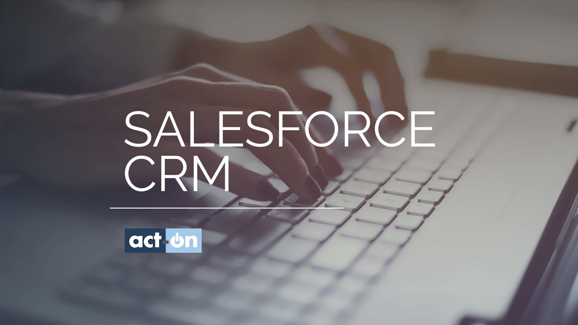 Act-On Product Demo for Salesforce CRM