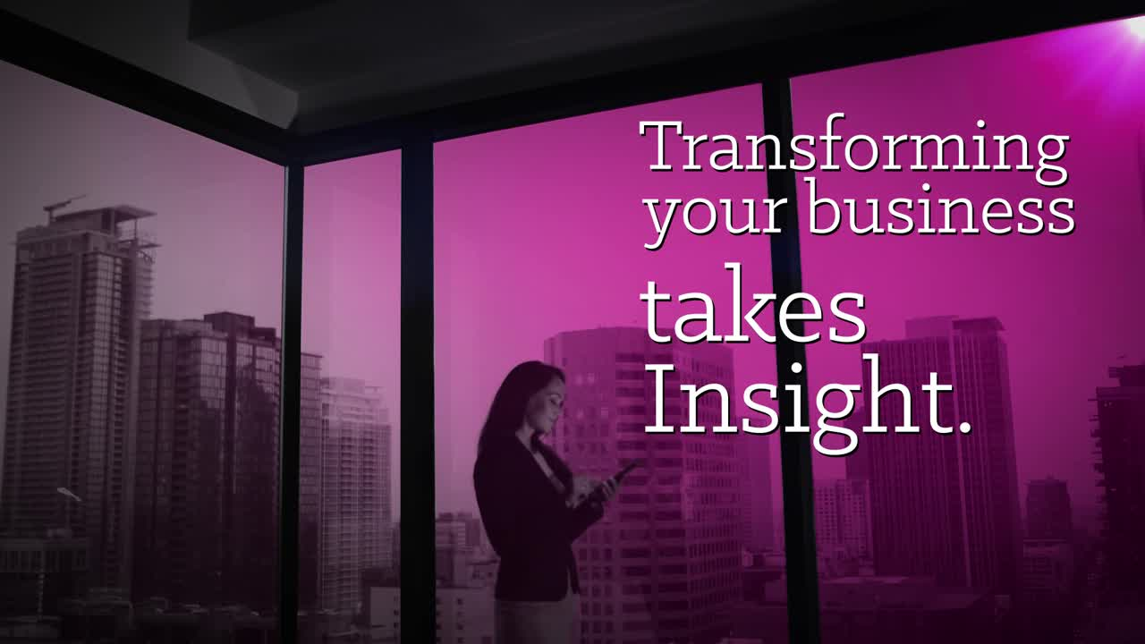 Transforming your business takes Insight