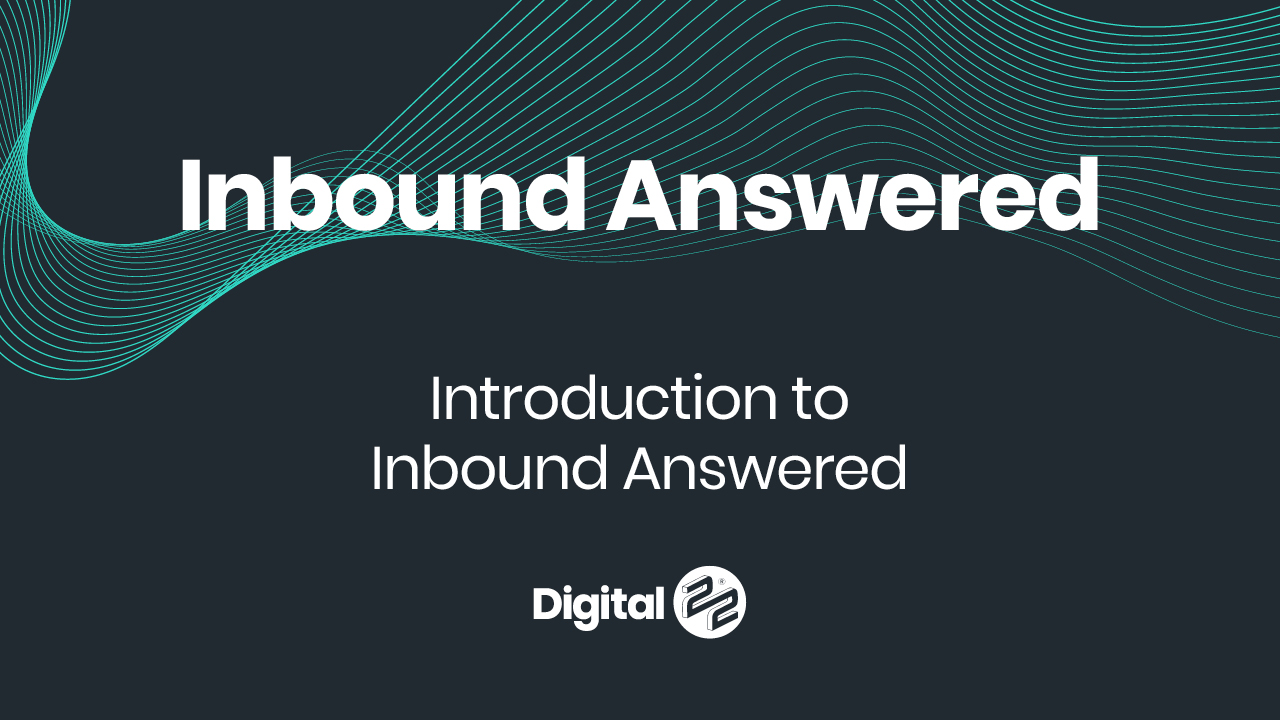 inbound answered q&a video example by digital 22