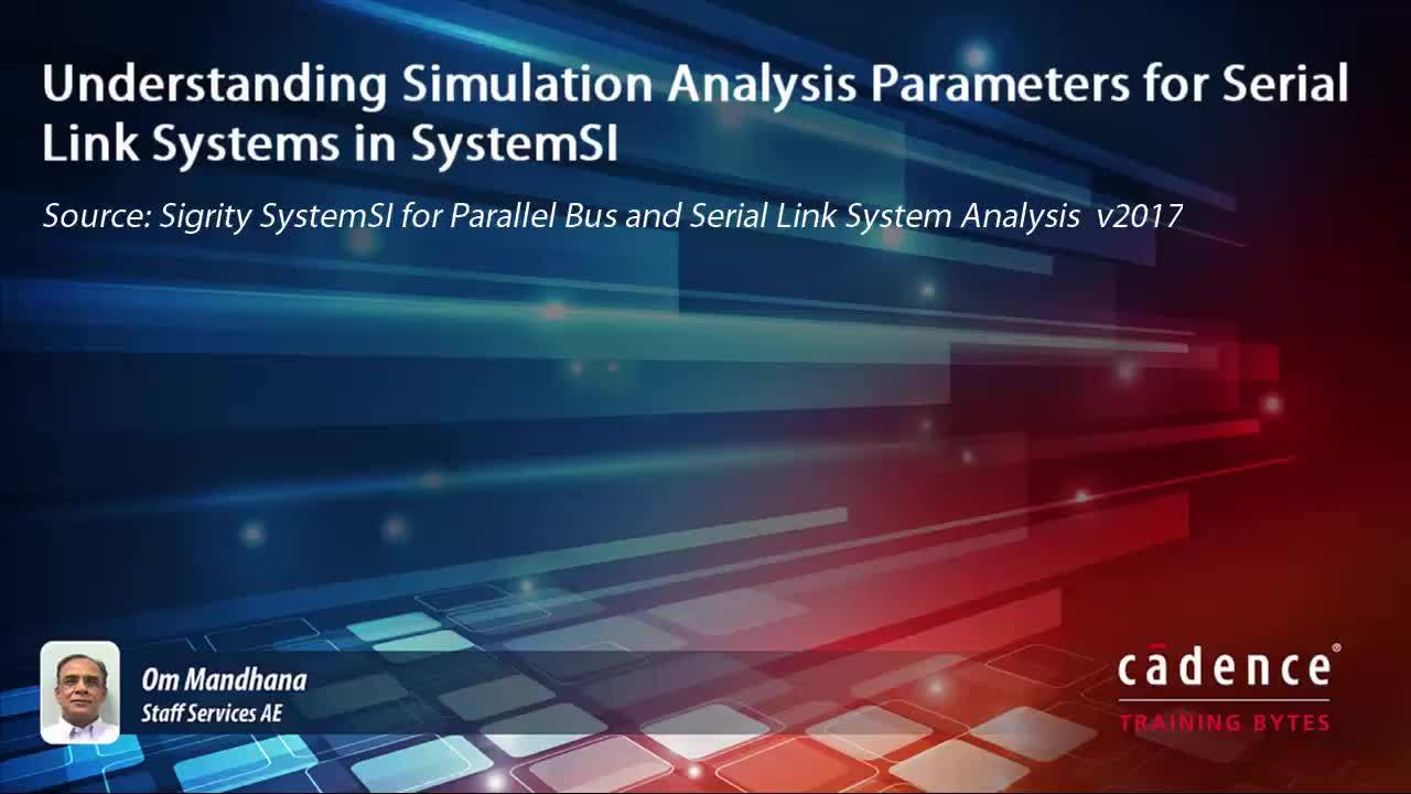Understanding Simulation Analysis Parameters for Serial Link Systems in SystemSI