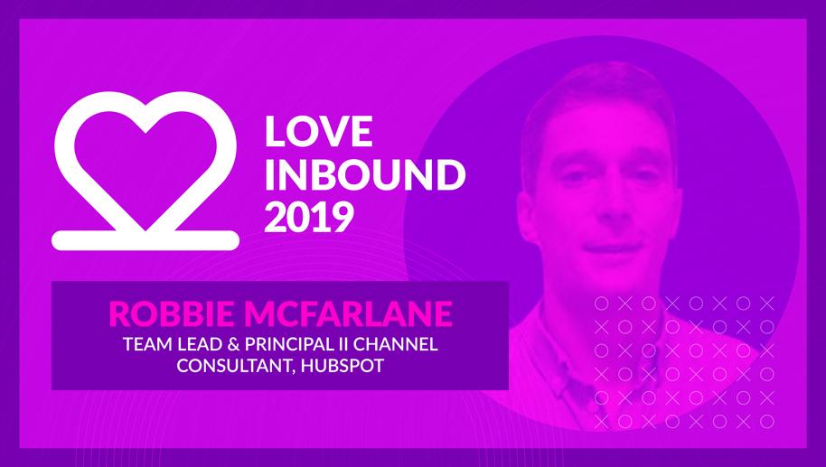 Robbie McFarlane - LOVE INBOUND