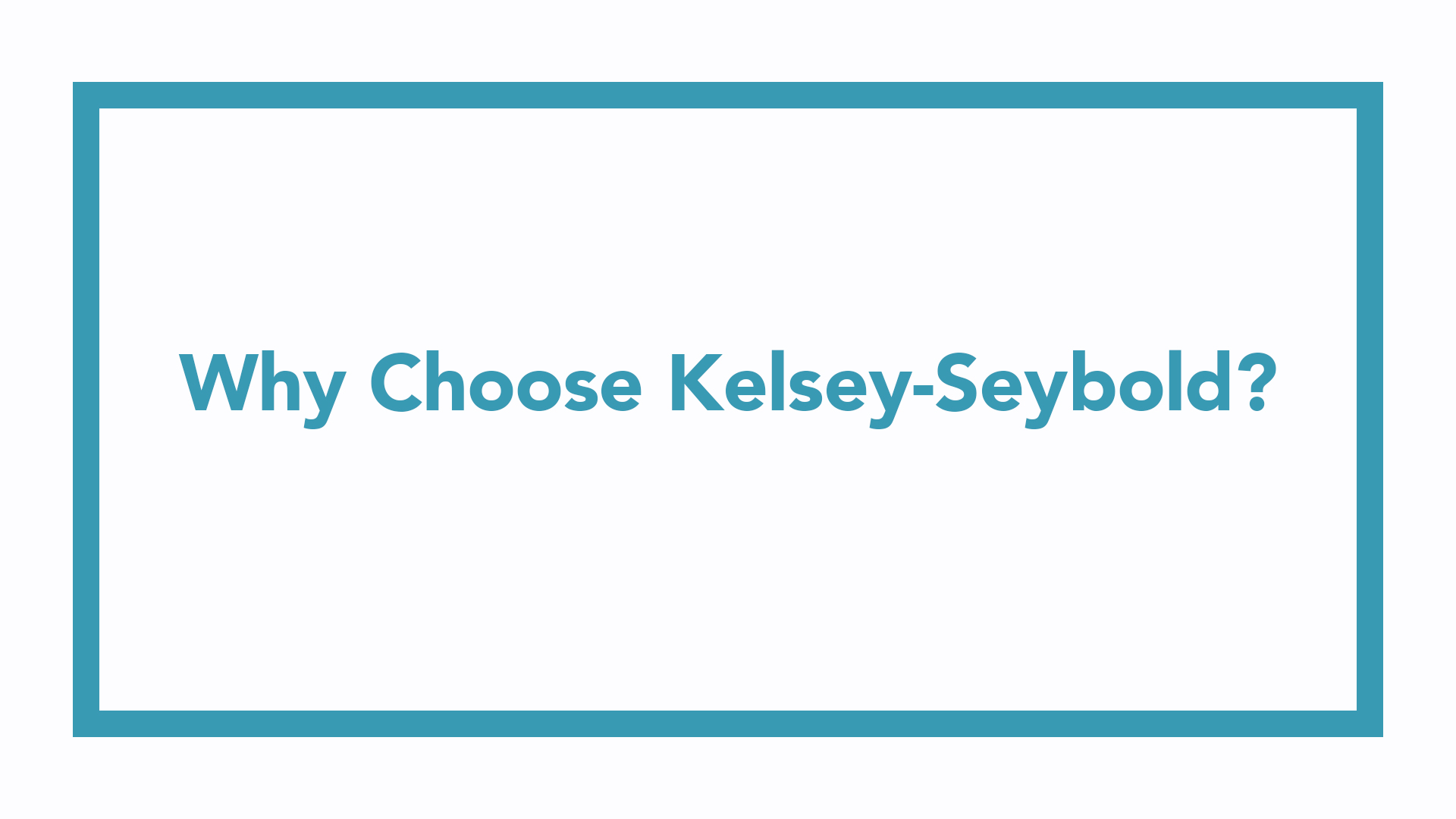 Why Choose Kelsey-Seybold?