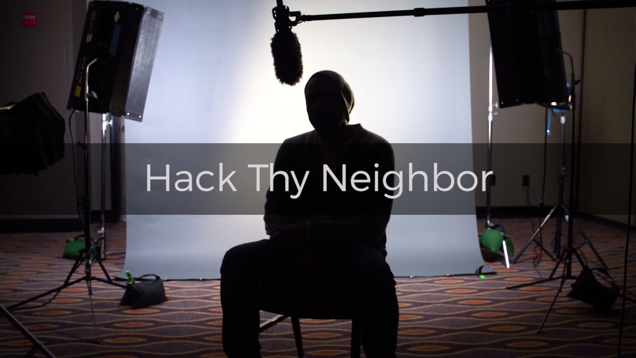 Hack Thy Neighbor