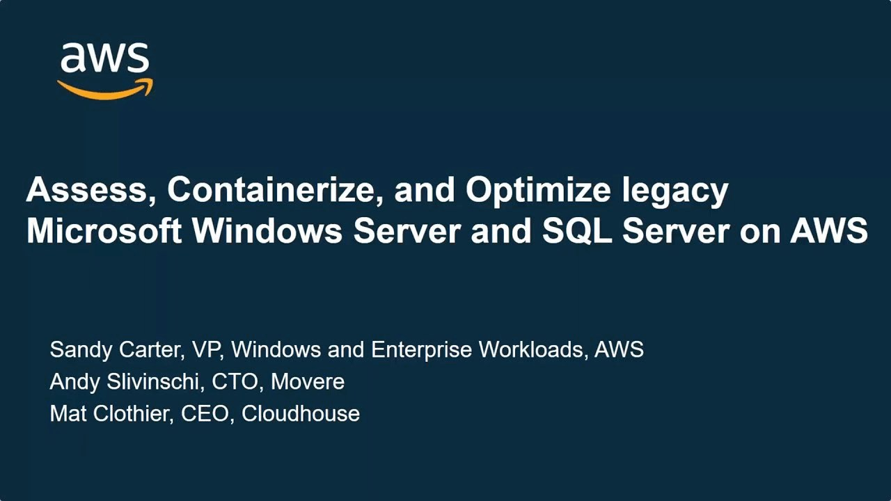 Assess, Containerize, and Optimize Legacy Microsoft Windows Server and SQL Server on AWS