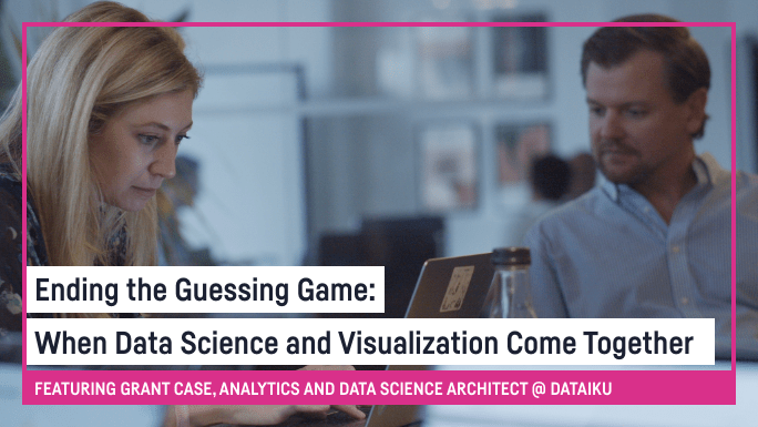 Ending the Guessing Game: When Data Science and Visualization Come Together
