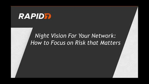 Night Vision For Your Network: How to Focus on Risk that Matters