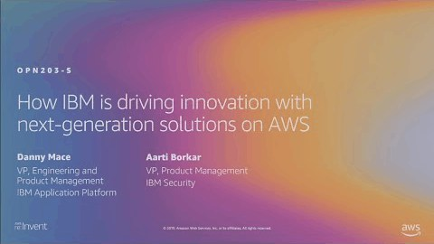 AWS re:Invent 2019: How IBM is driving innovation with next-generation solutions on AWS