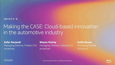 AWS re:Invent 2019: Making the CASE: Cloud-based innovation in the automotive industry (IOT217-S)