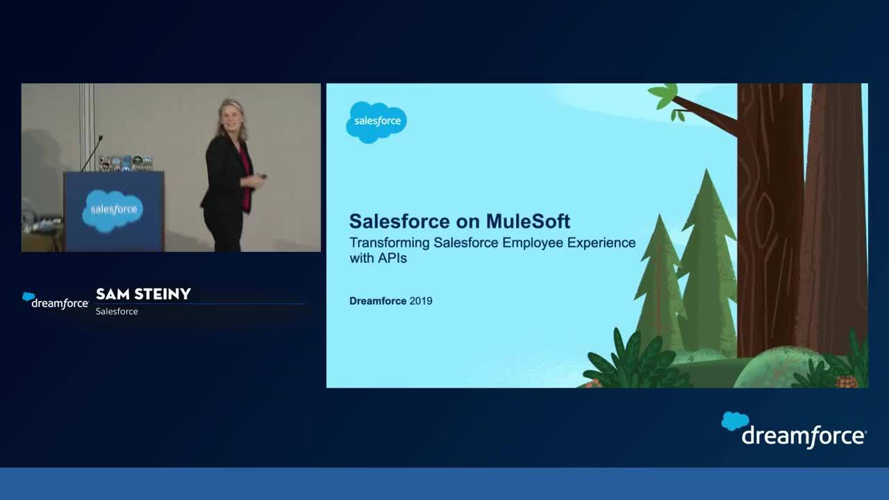 Dreamforce 2019: Salesforce on MuleSoft: Transforming Salesforce Employee Experience with APIs