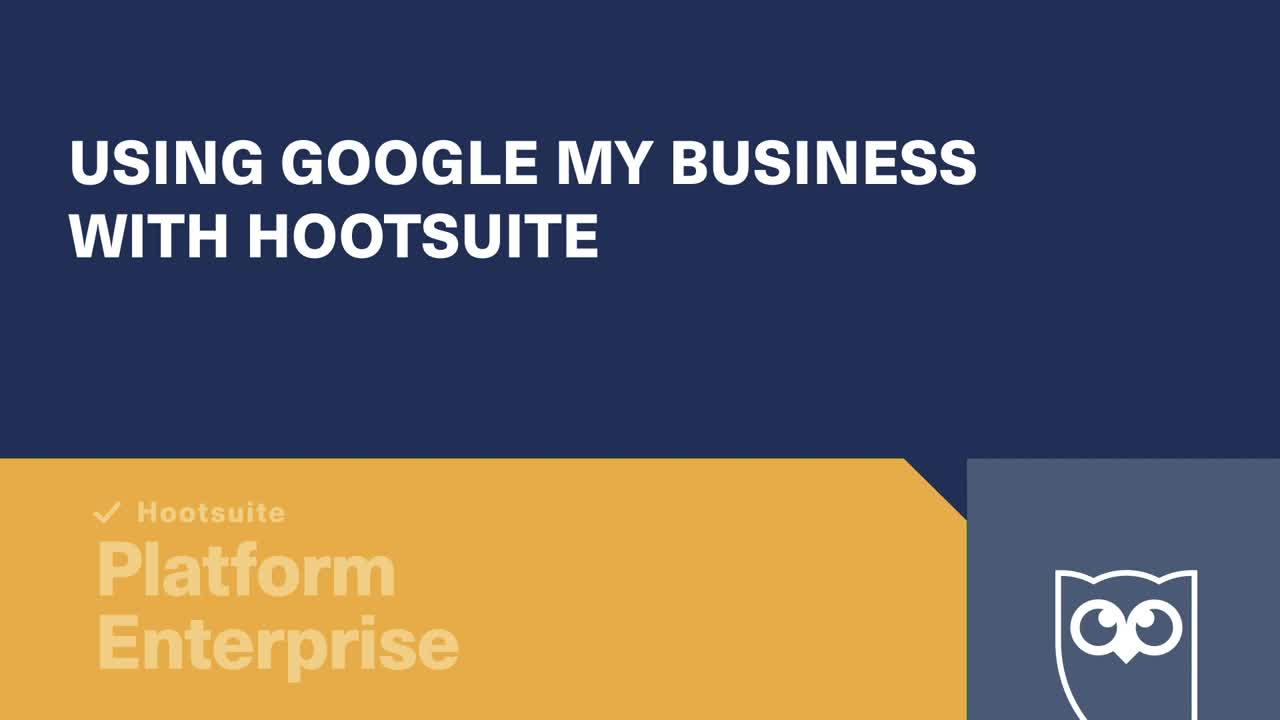 Utiliser Google mon entreprise avec la vidéo Hootsuite