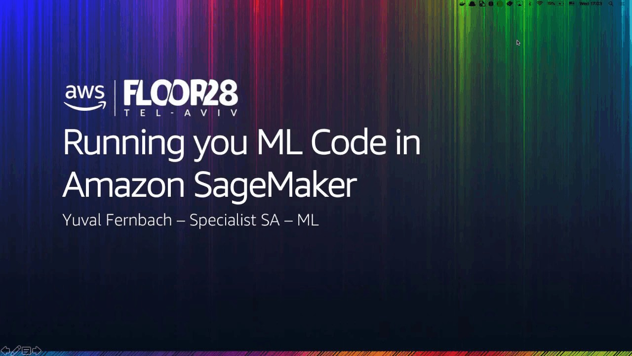 Running your ML code in Amazon Sagemaker - AWS Webinar - Hebrew