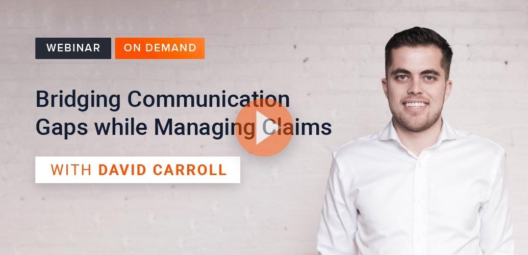 Bridging communication gaps while managing claims (1)