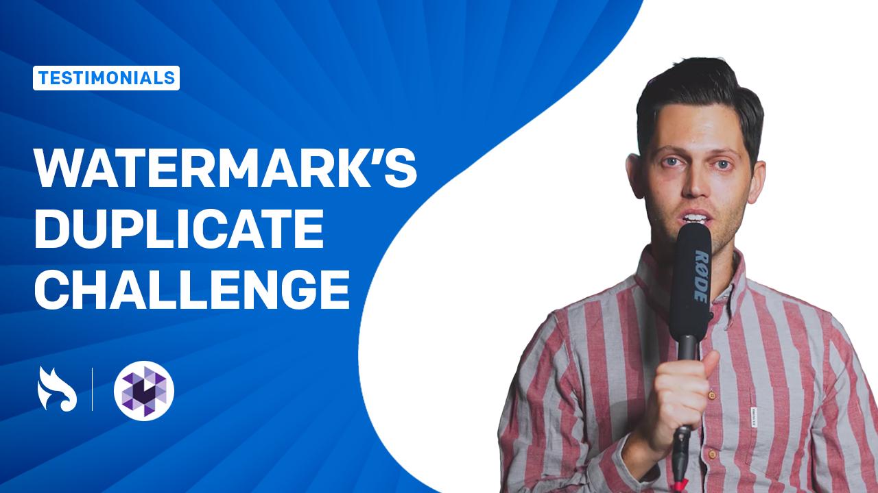 An In Depth Look at Watermark's Duplicate Challenge