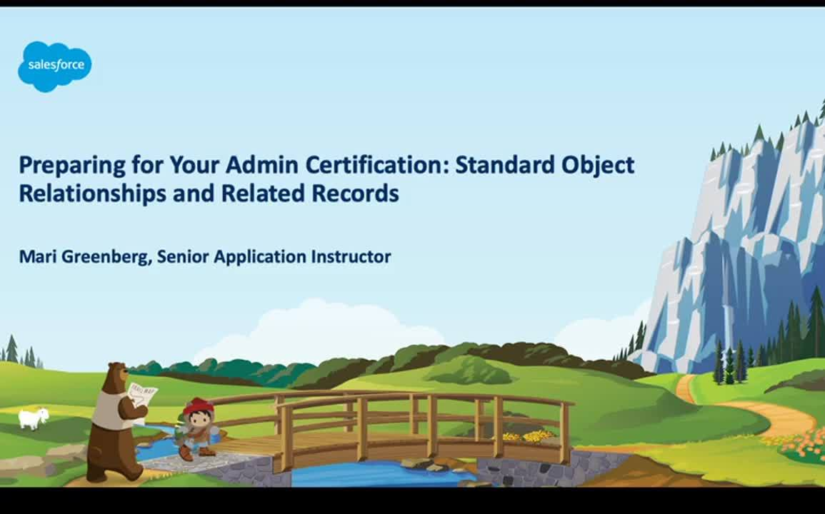 Certification Prep: Standard and Custom Objects- standard object relationships, related records