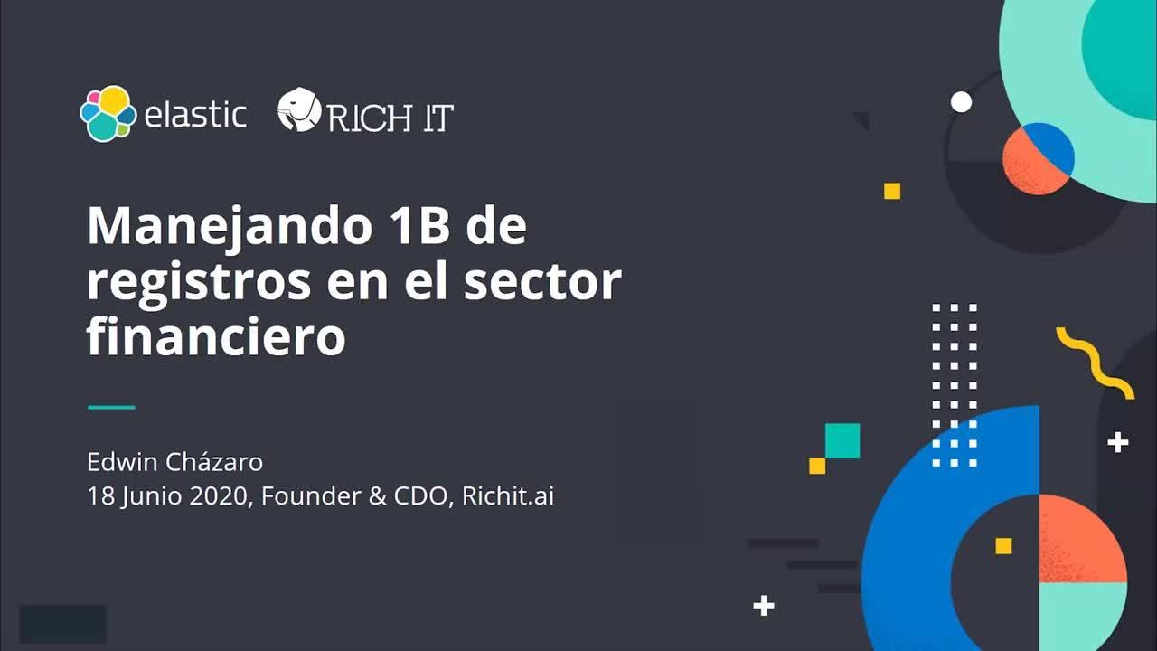 Video for RICH IT: Manejando mil millones de registros diarios en el sector financiero Mexicano