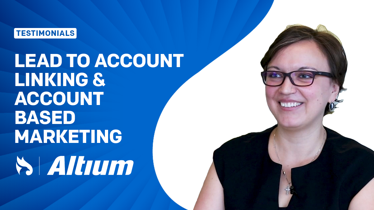 Linking Leads to Accounts to Supercharge ABM | Altium's Success Story