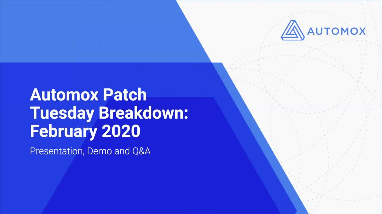 Automox Patch Tuesday Breakdown: February 2020