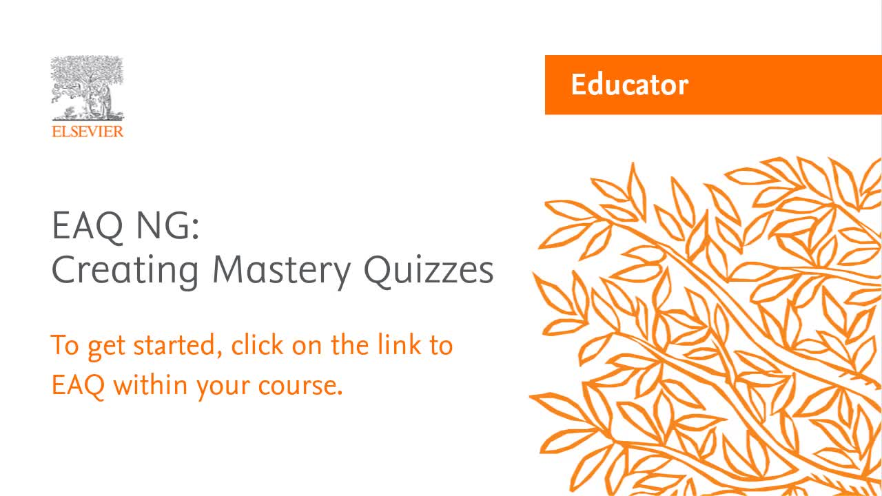 Creating a Mastery Quiz Assignment in EAQ Next Generation