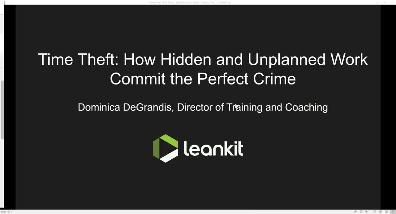 Video: Time Theft: How Hidden and Unplanned Work Commit the Perfect Crime - a webinar by Dominica DeGrandis