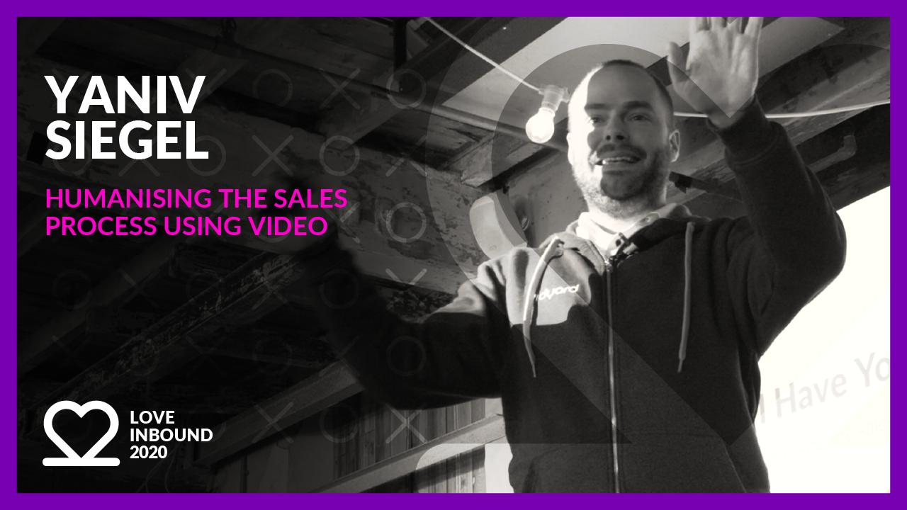 LOVE INBOUND 2020: Yaniv Siegel - Humanising the sales process using video.
