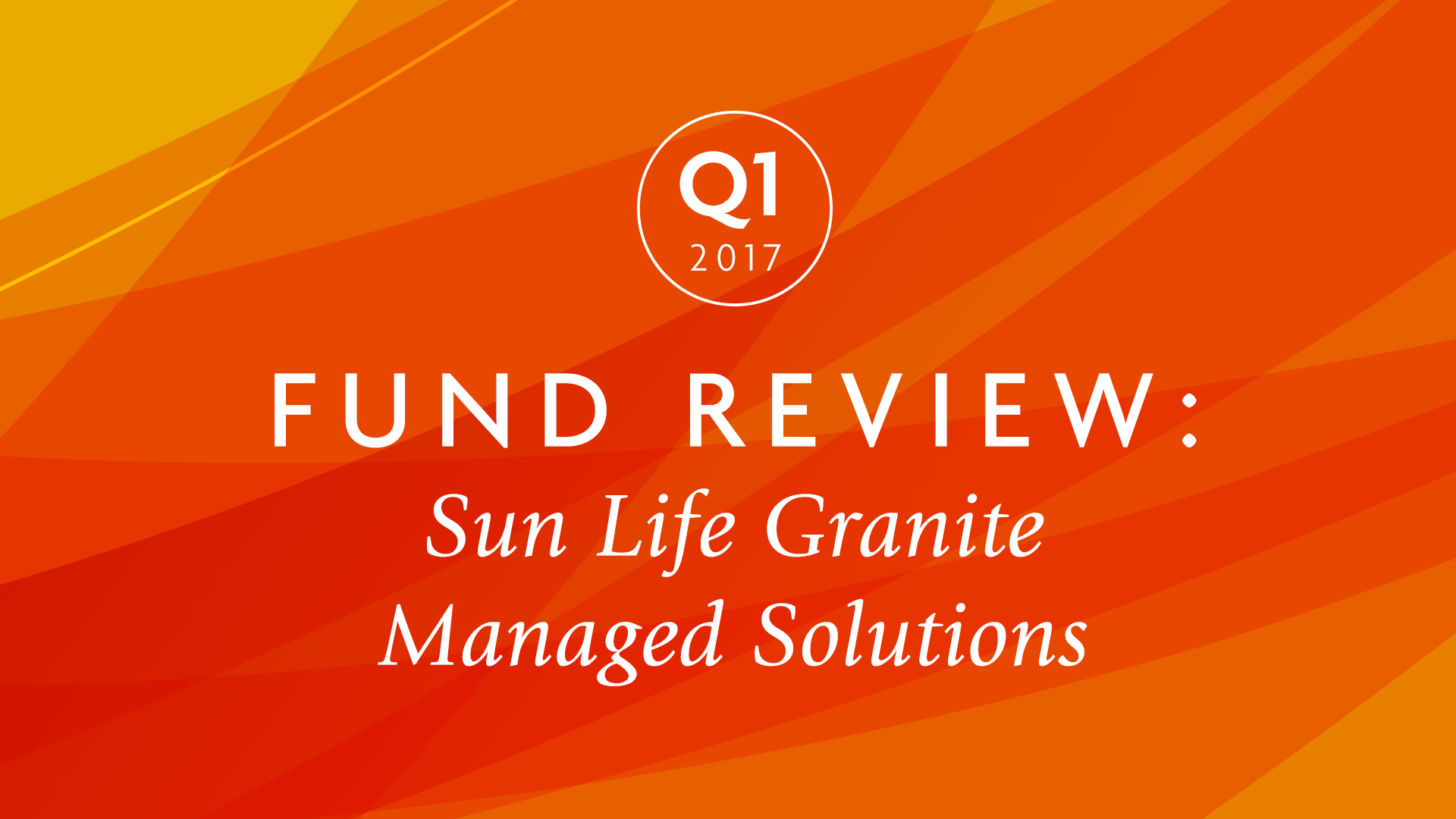 Q1 2017 | Sun Life Granite Managed Solutions