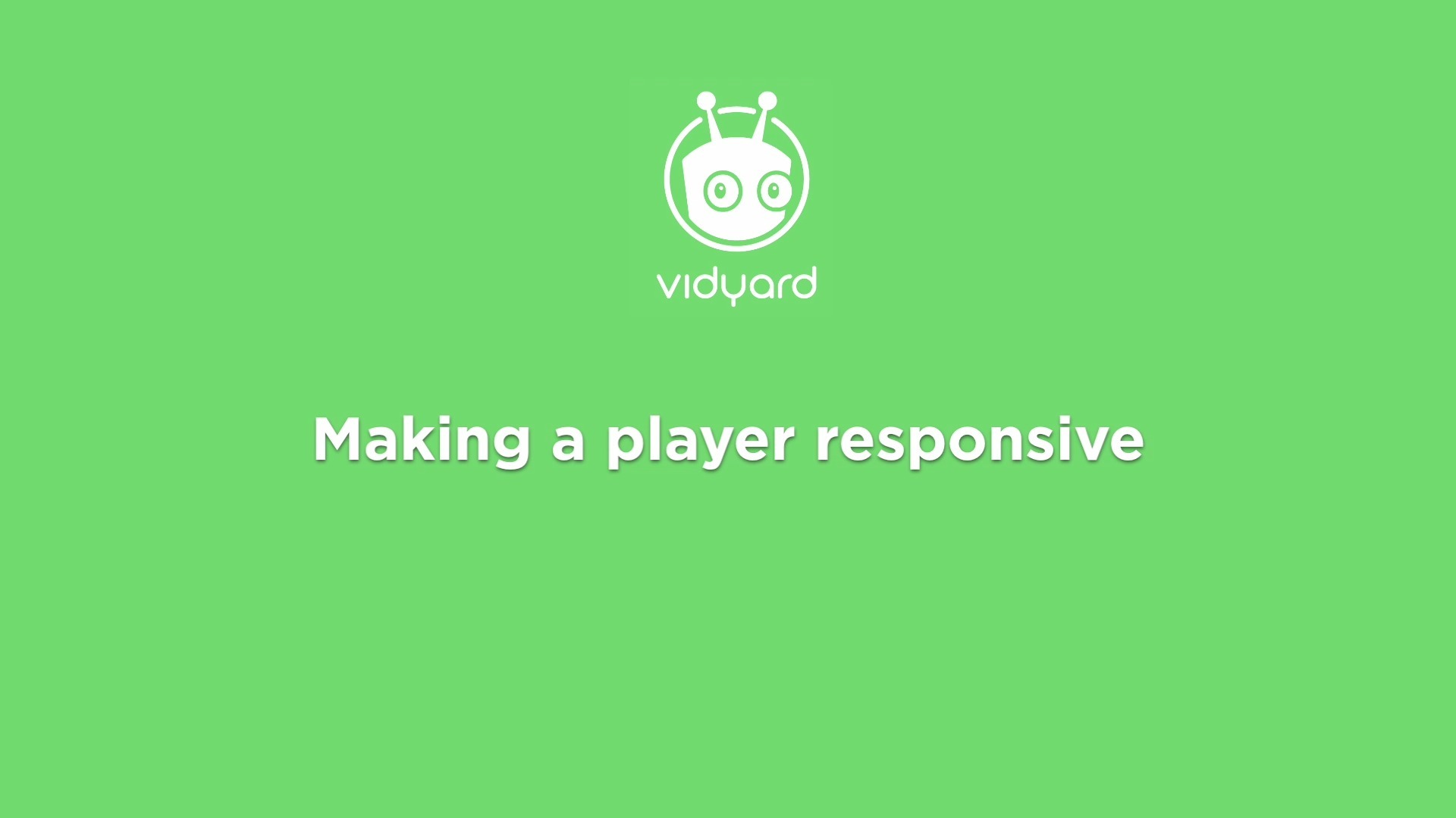 Make a Player Responsive