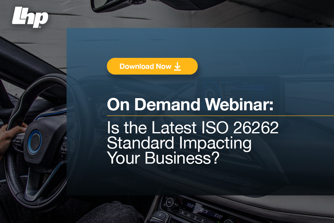 Is the Latest ISO 26262 Standard Impacting Your Business - LHP Engineering Solutions March 2020(1)