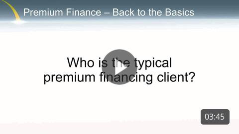 Premium Finance - Who is the typical client