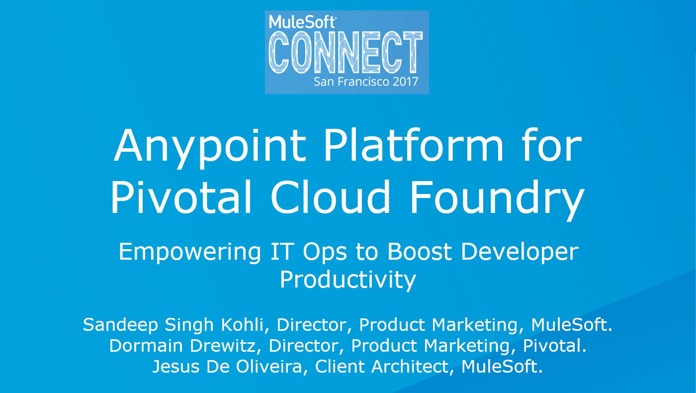 CONNECT 2017: Anypoint Platform for Pivotal Cloud Foundry