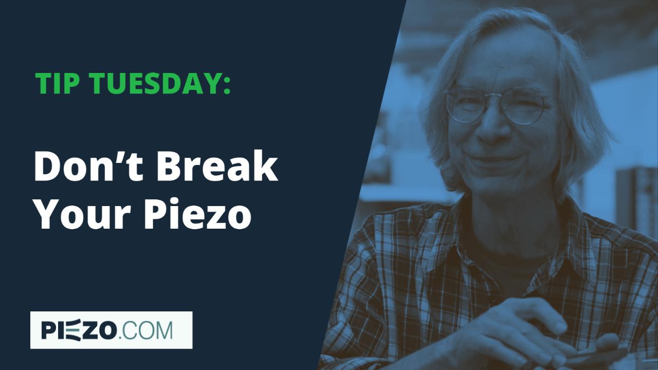 Don't Break Your Piezo video tutorial