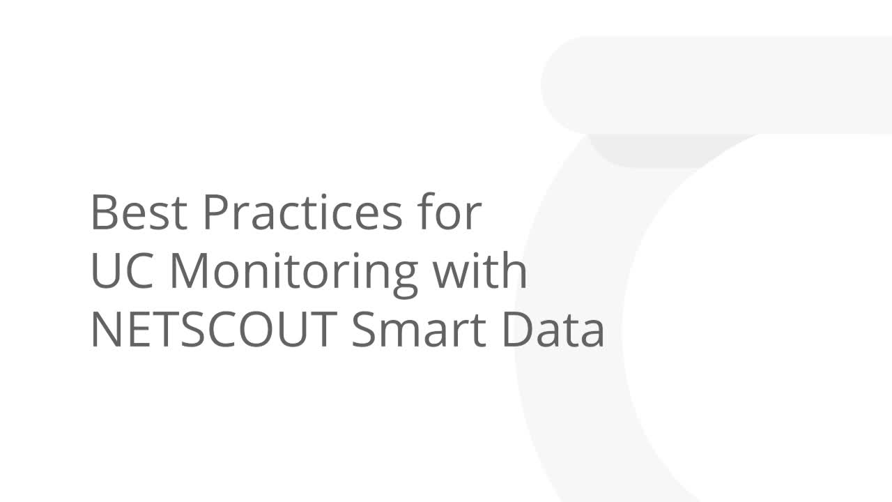 Best Practices for UC Monitoring with NETSCOUT Smart Data