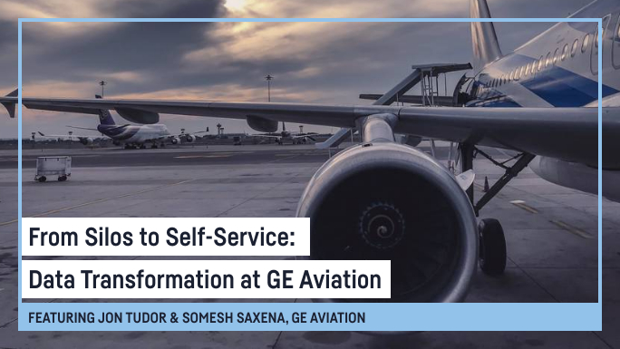 From Silos to Self-Services: Data Transforrmation at GE Aviation