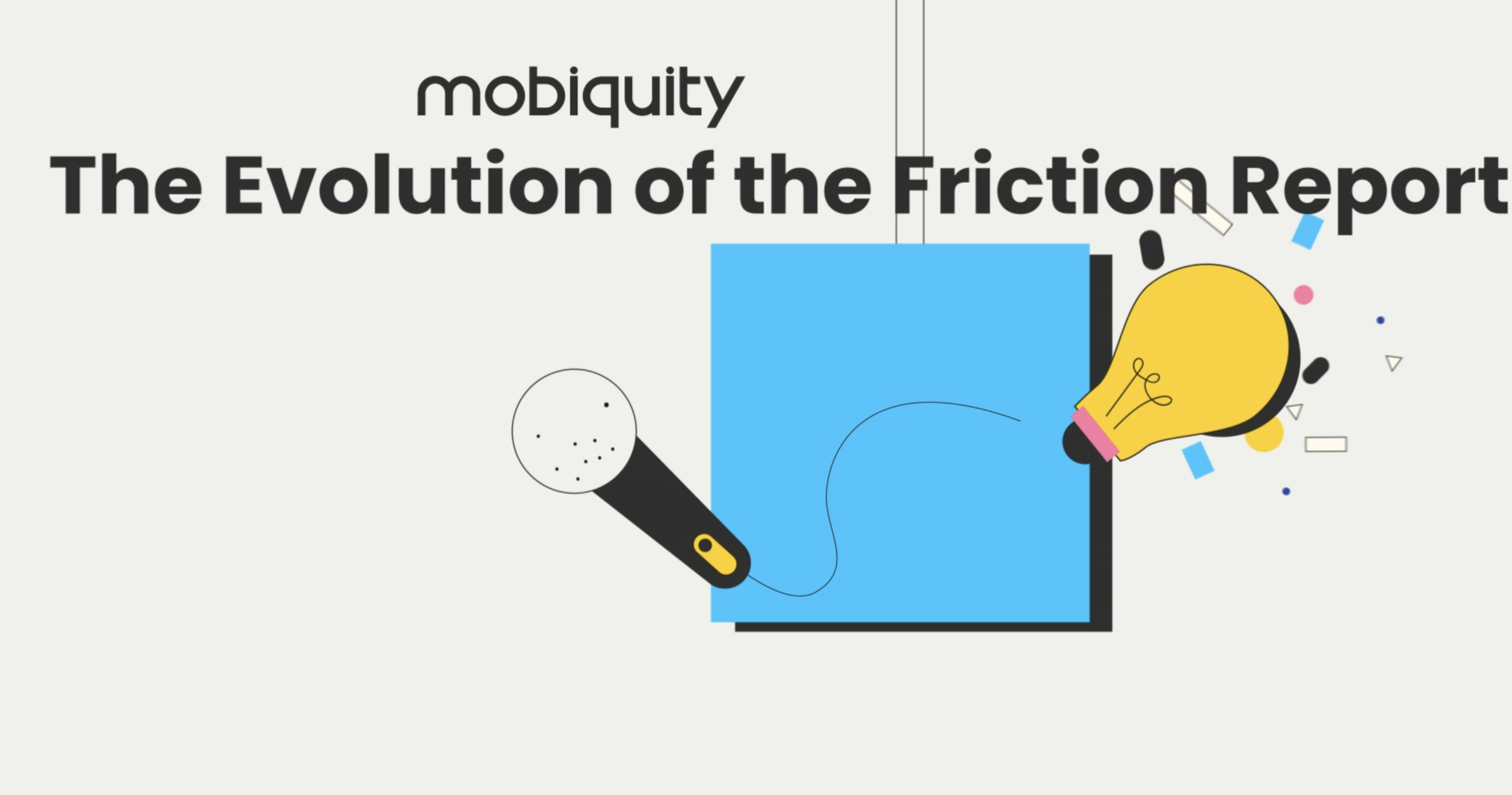 03_Mobiquity Minute_Brian Levine_The Evolution of the Friction Report_Rev03_Captioned