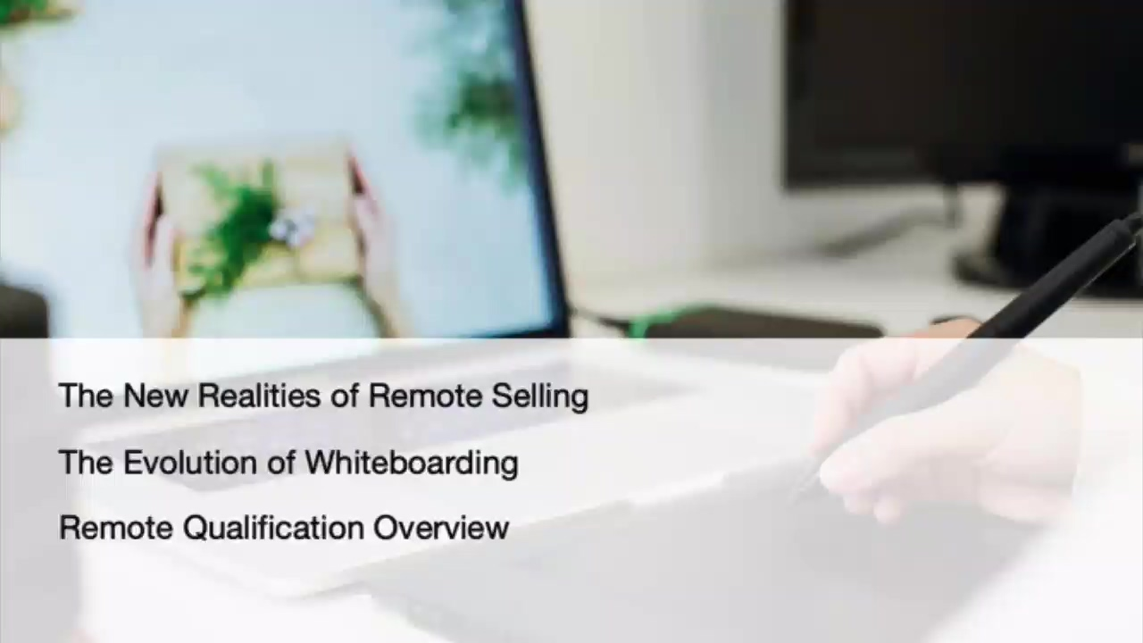 Remote selling evolution of whiteboarding remote qualification