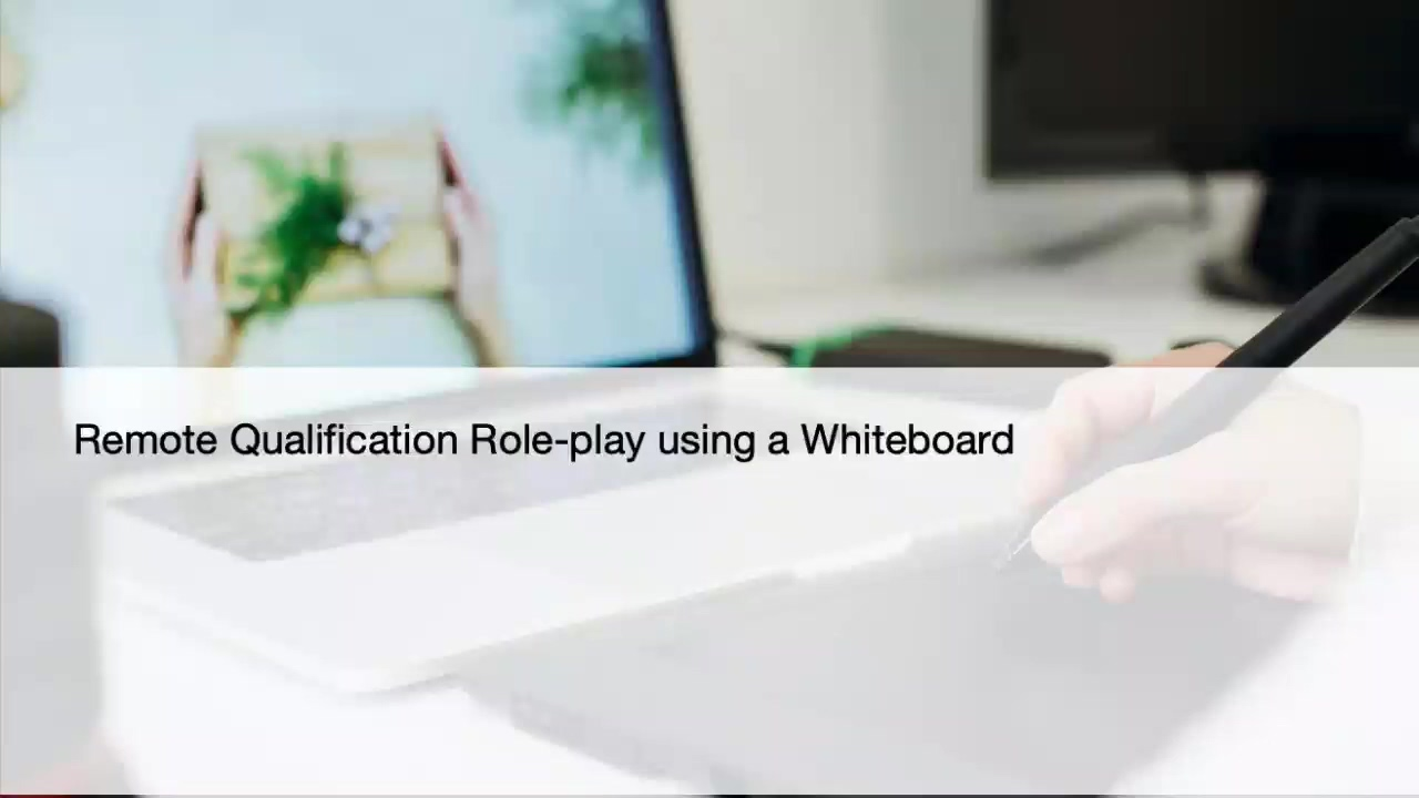 Remote qualification role-play