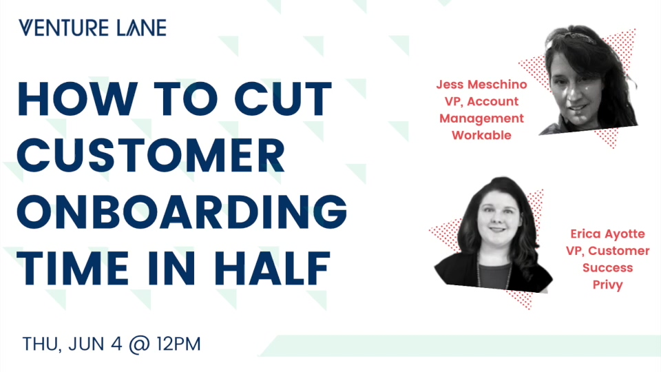 6.4.20 - How To Cut Customer Onboarding Time In Half