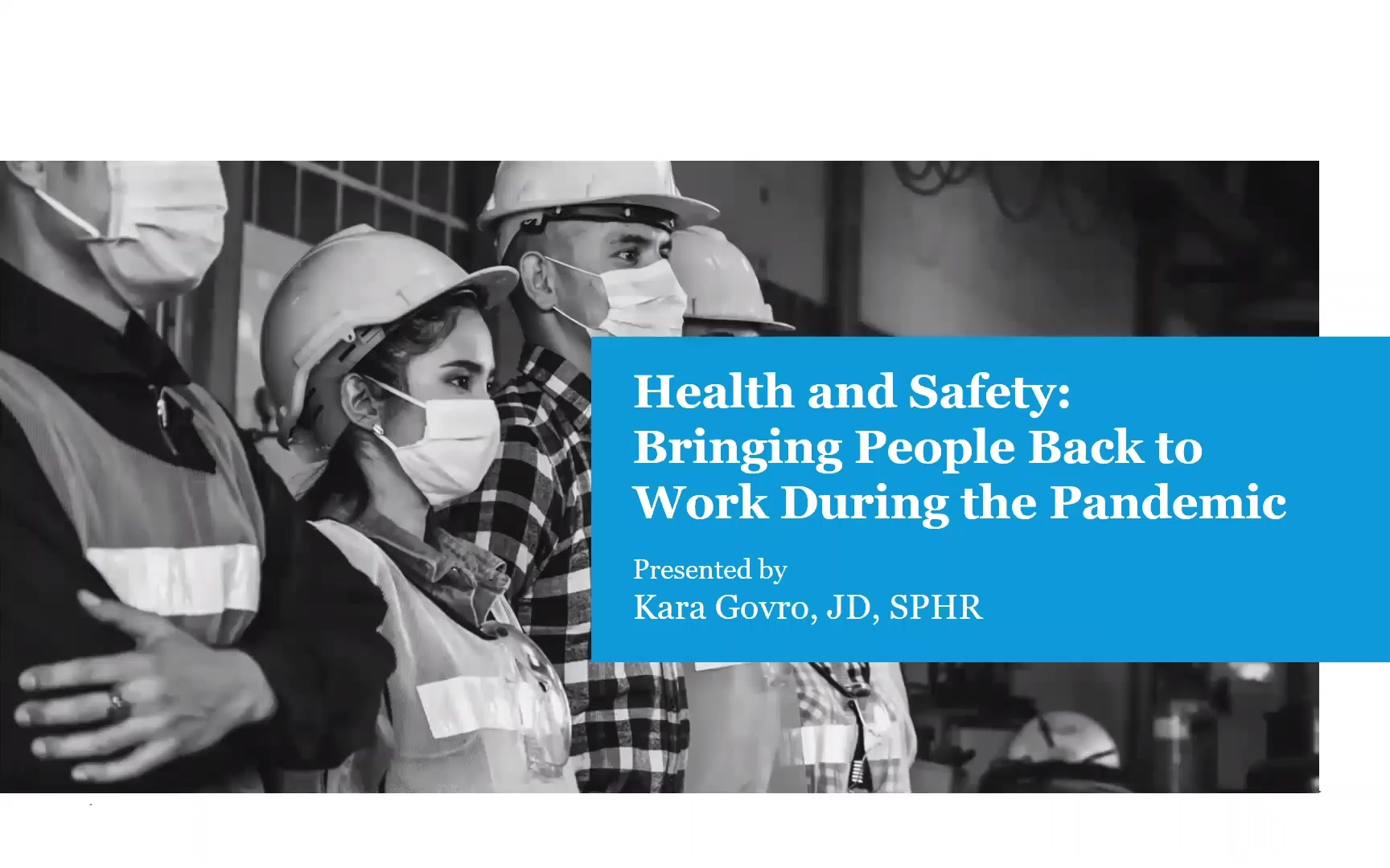 Health and Safety - Bringing People Back to Work During the Pandemic