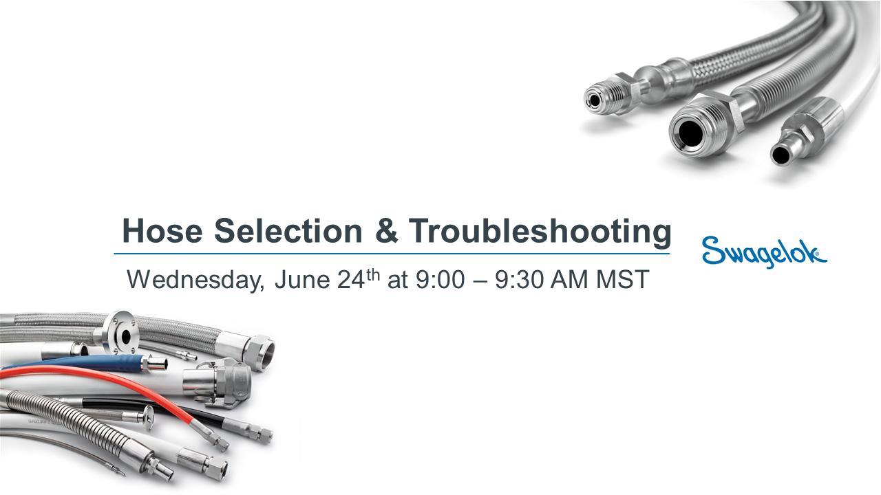 Hose Selection & Troubleshooting Webinar - 06.24.2020