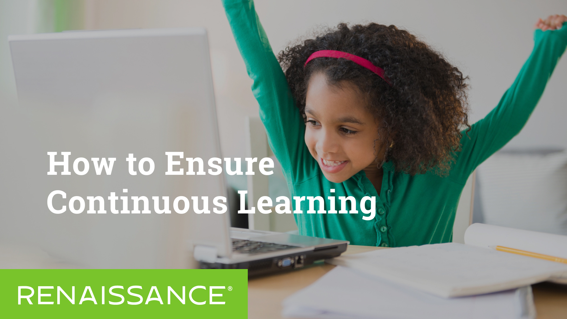 How to Ensure Continuous Learning