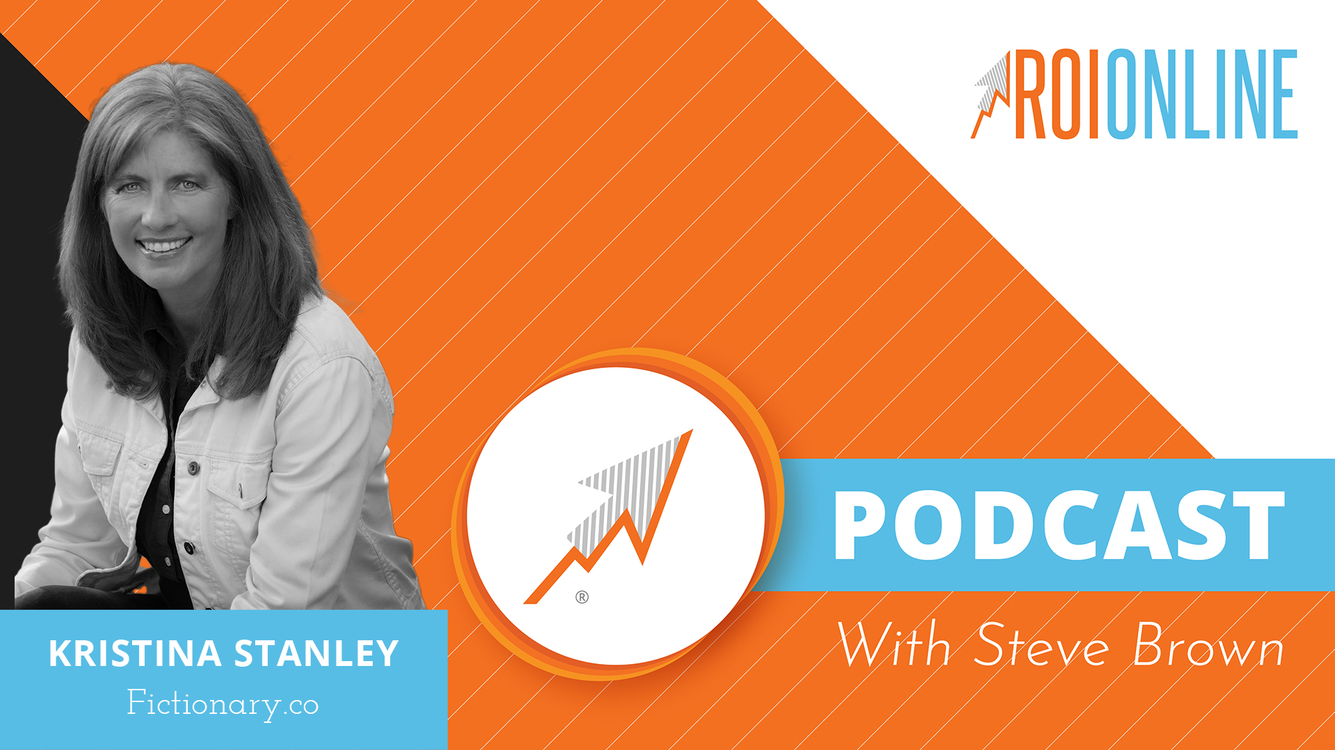 The ROI Online Podcast with guest Kristina Stanley