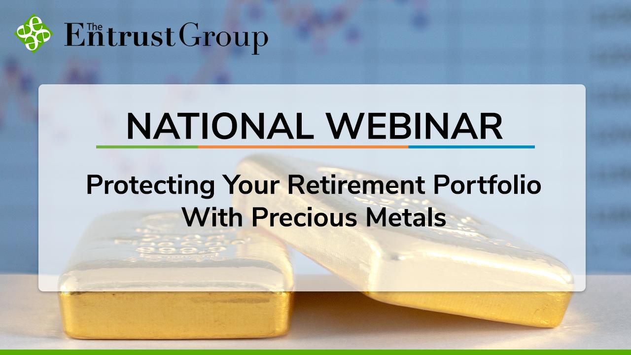 Protecting Your Retirement Portfolio With Precious Metals