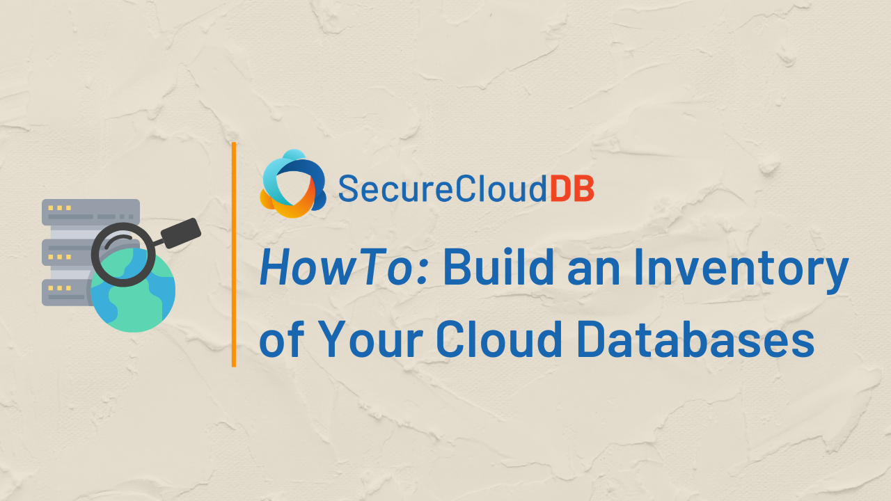 HowTo Build an Inventory of your Cloud Databases using SCDB