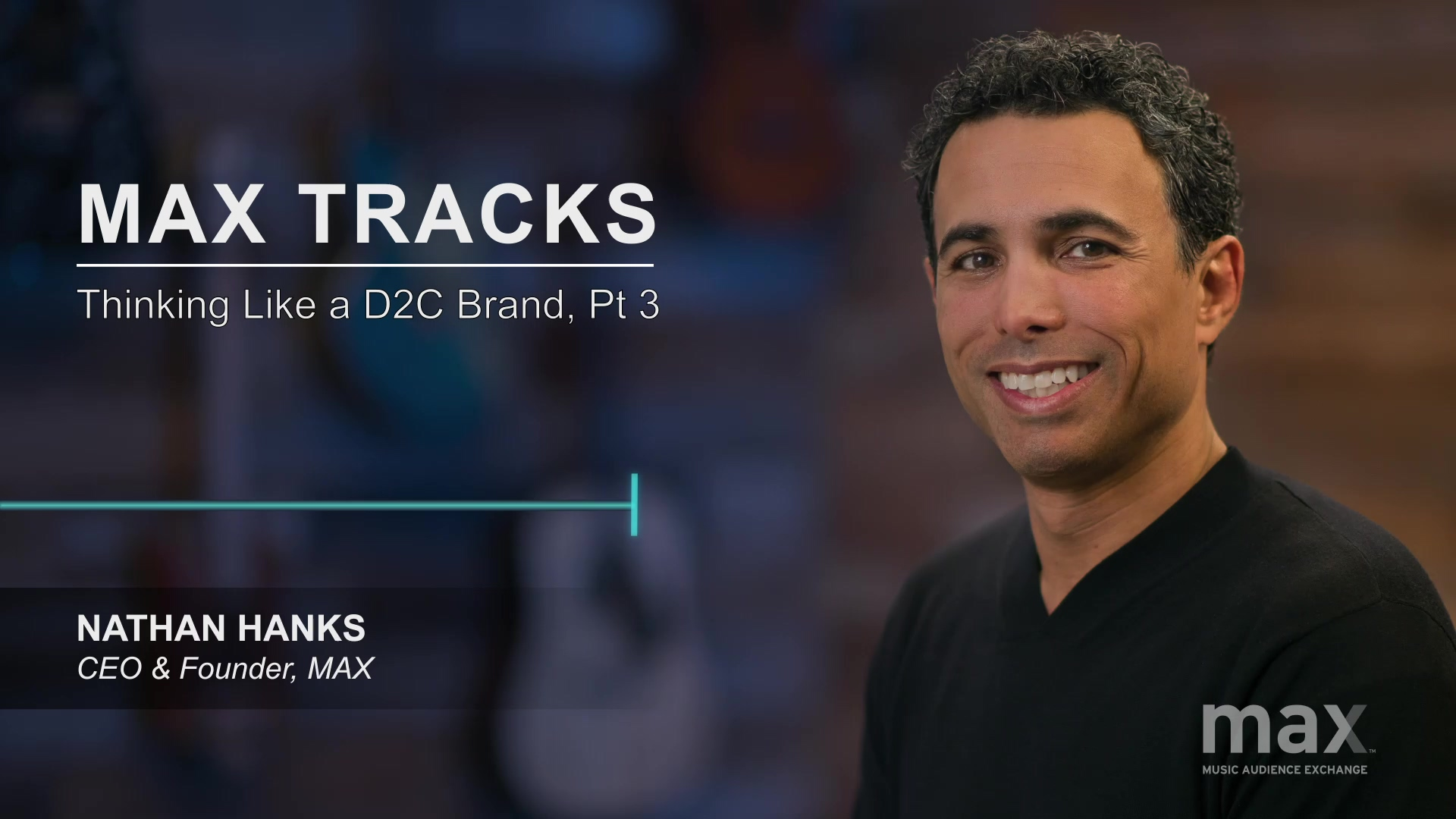 MAX Track - Thinking Like a D2C Brand, Pt 3