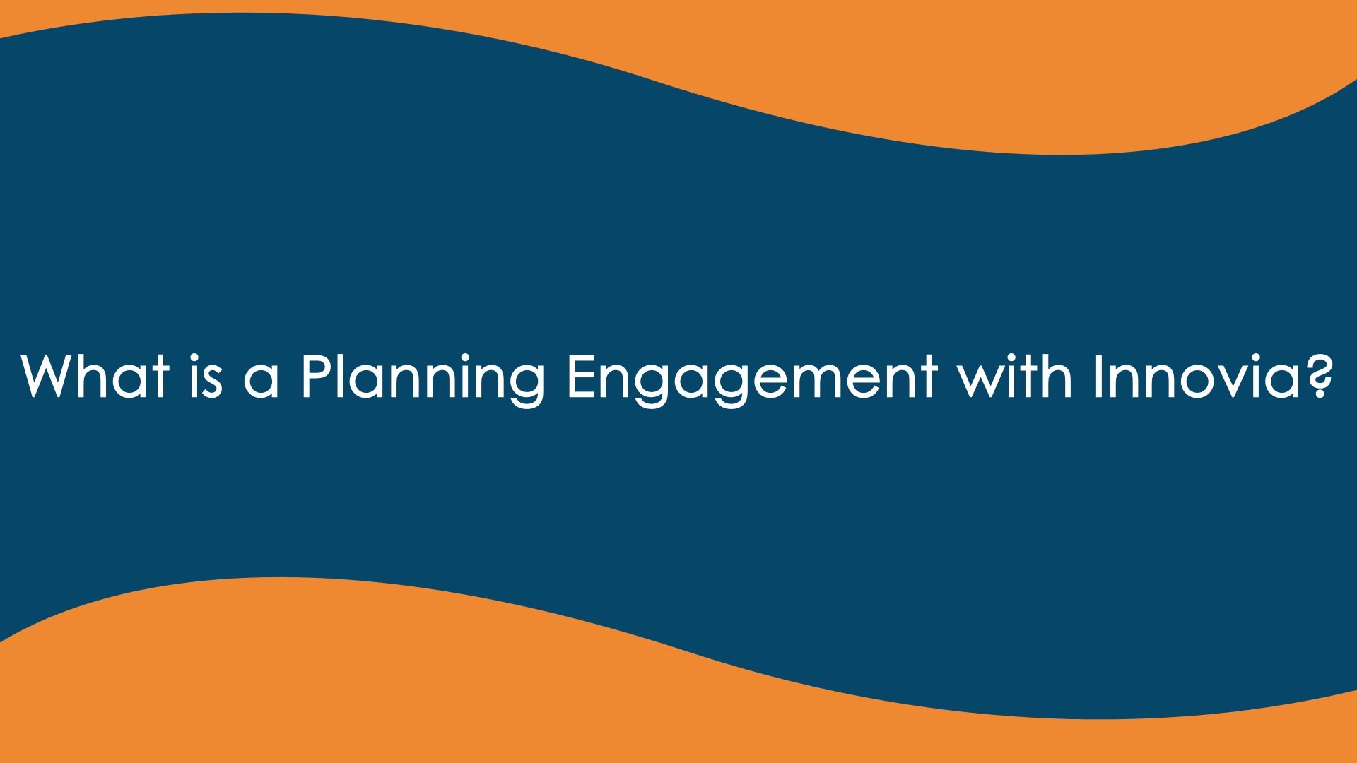 What is a Planning Engagement with Innovia - Final