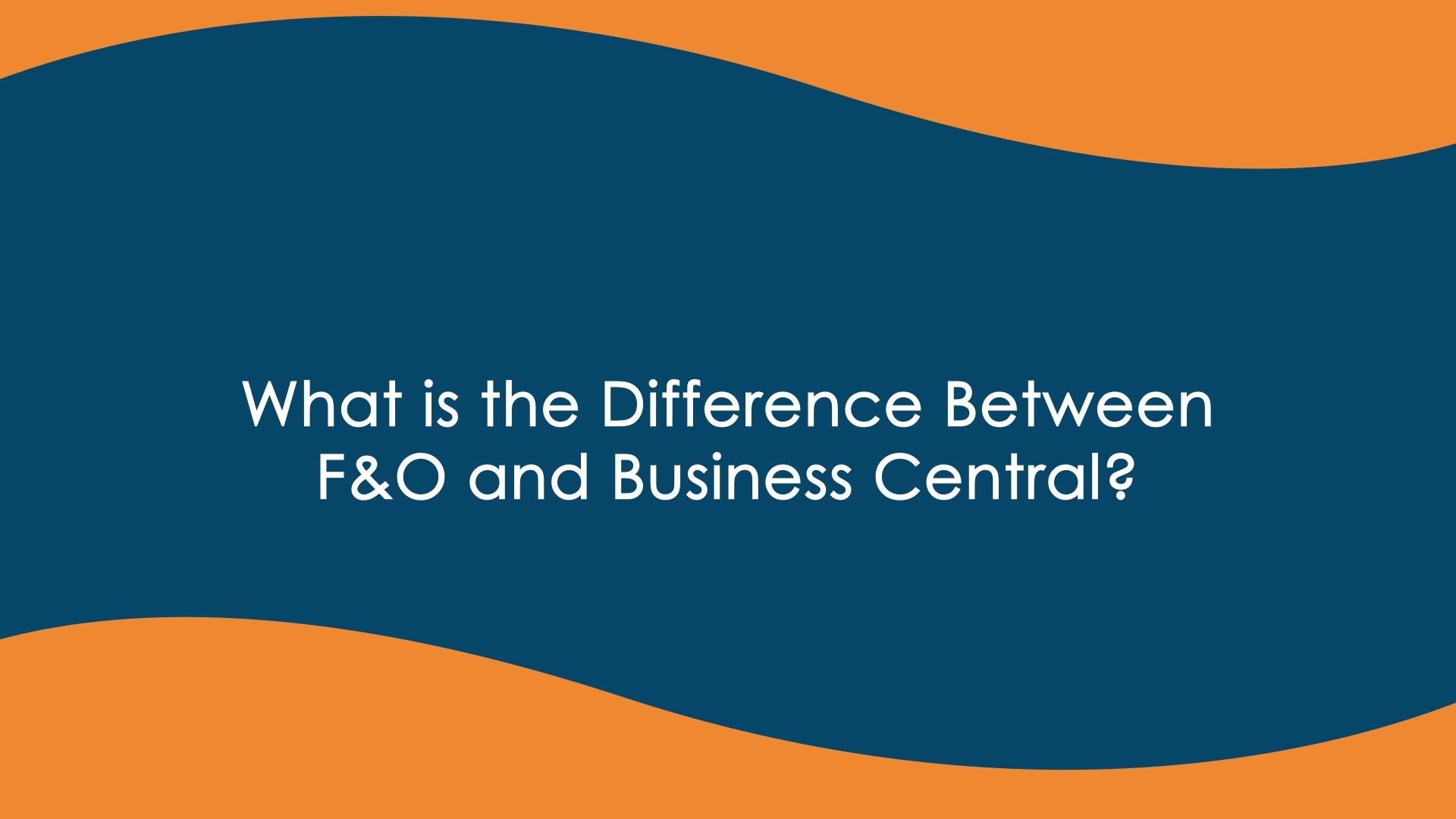 Business Central vs F&O - Final