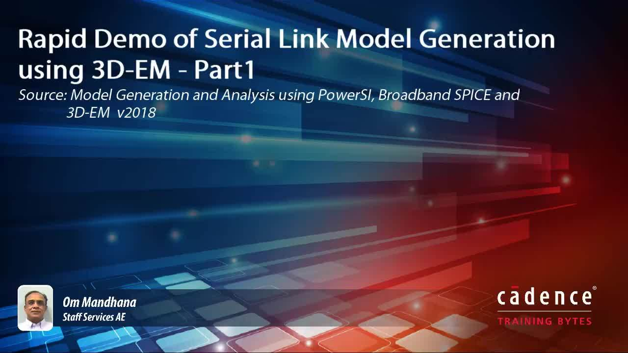 Rapid Demo of Serial Link Model Generation using 3D-EM - Part1