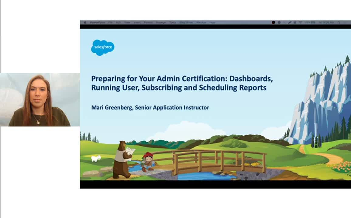 Video: Preparing for Your Admin Certification: Dashboards, Running User, Subscribing and Scheduling Reports