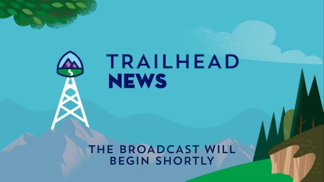 Trailhead News